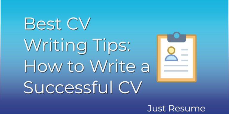 Best CV Writing Tips: How to Write a Successful CV