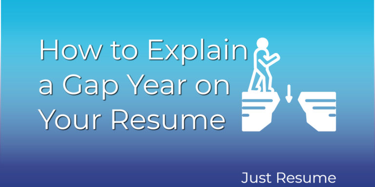 How to Explain a Gap Year on Your Resume