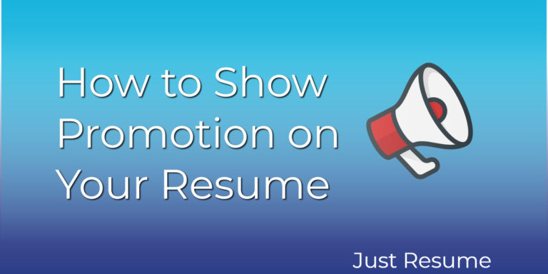 How to Show Promotion on Your Resume