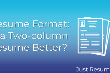 Resume Format: Is a Two-column Resume Better?