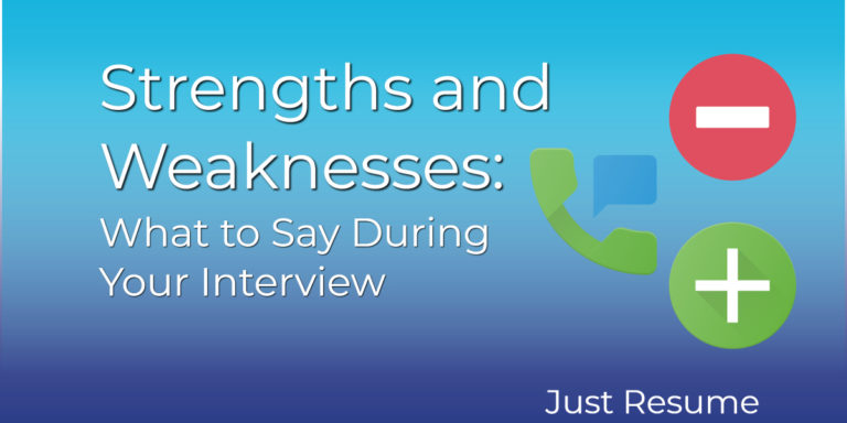 Strengths and Weaknesses: What to Say During Your Interview