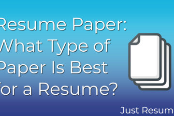 Resume Paper: What Type of Paper Is Best for a Resume?
